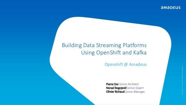 Building Data Streaming Platforms using OpenShift and Kafka