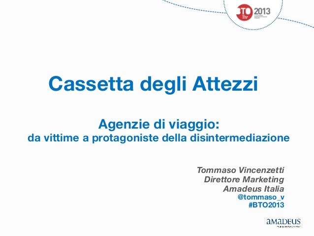 Cassetta degli Attezzi  Agenzie di viaggio:   da vittime a protagoniste della disintermediazione Tommaso Vincenzetti Diret...