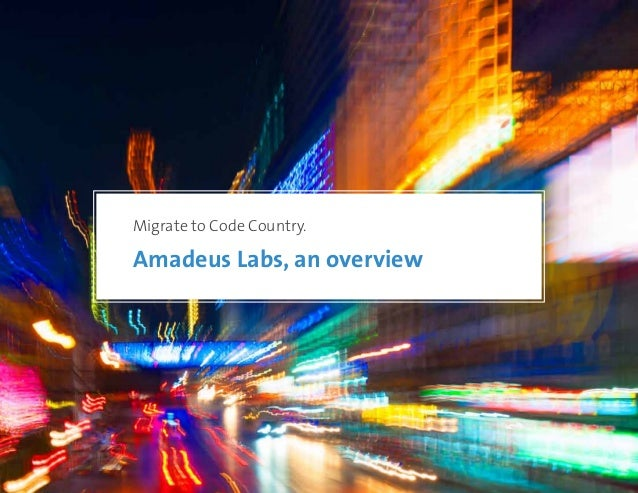 Migrate to Code Country. Amadeus Labs, an overview