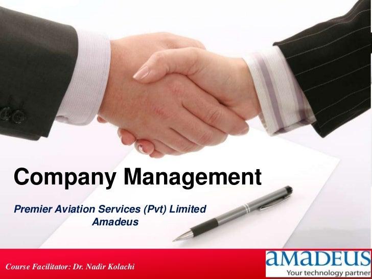 Company Management  Premier Aviation Services (Pvt) Limited                 AmadeusCourse Facilitator: Dr. Nadir Kolachi