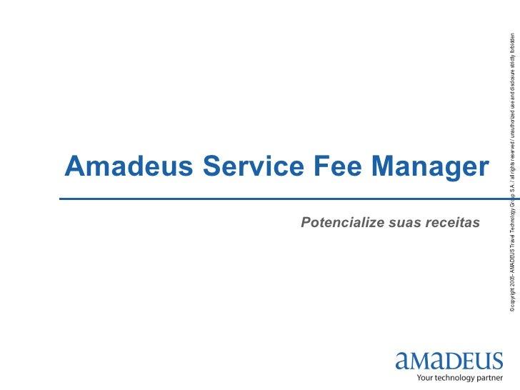 Amadeus Service Fee Manager Potencialize suas receitas