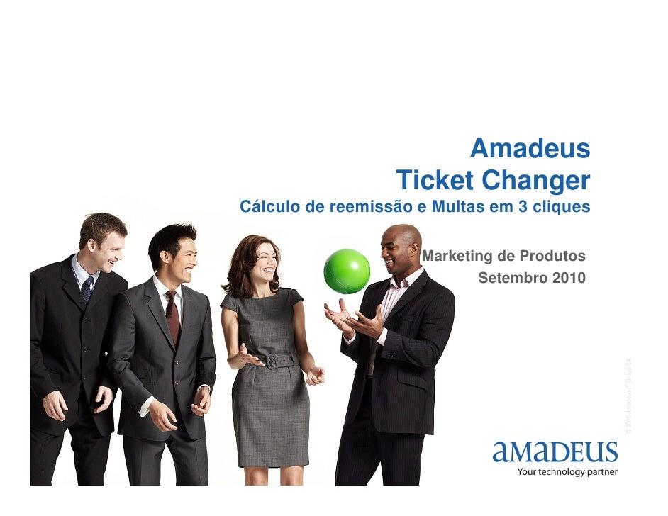 Amadeus                       Ticket Changer     Cálculo de reemissão e Multas em 3 cliques                           Mark...