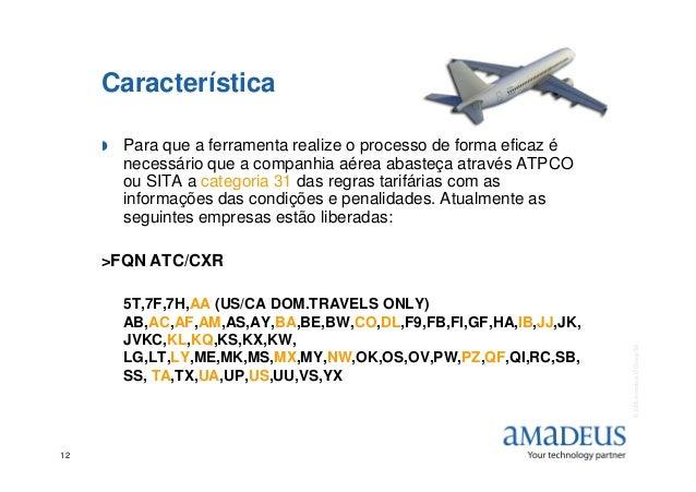 Característica Para que a ferramenta realize o processo de forma eficaz é necessário que a companhia aérea abasteça atravé...