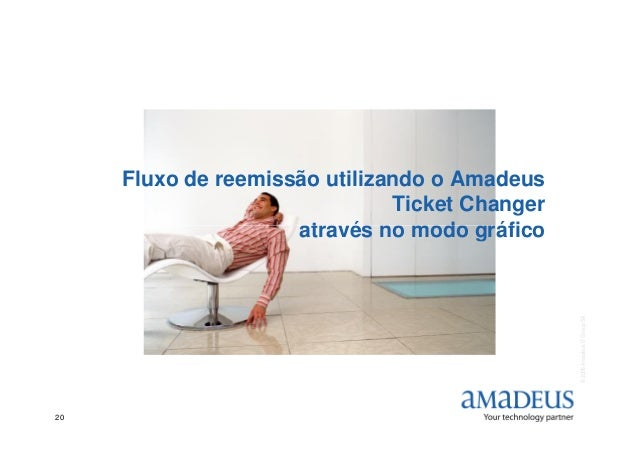 Fluxo de reemissão utilizando o Amadeus Ticket Changer através no modo gráfico ©2006AmadeusITGroupSA 20 através no modo gr...