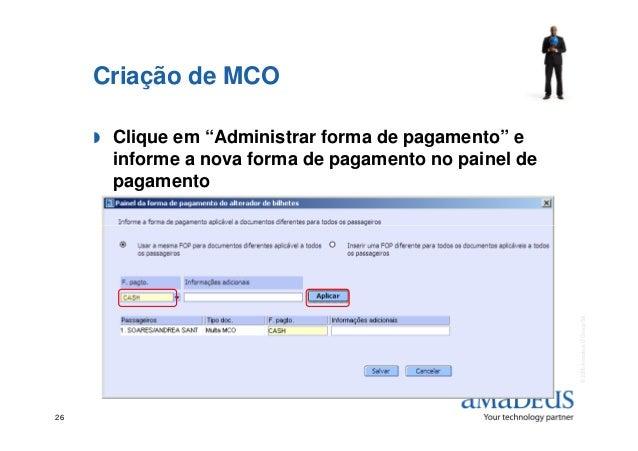 """Criação de MCO Clique em """"Administrar forma de pagamento"""" e informe a nova forma de pagamento no painel de pagamento ©2006..."""