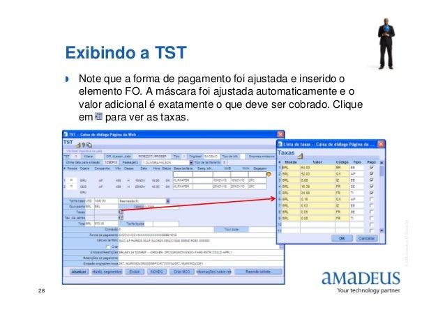 Exibindo a TST Note que a forma de pagamento foi ajustada e inserido o elemento FO. A máscara foi ajustada automaticamente...