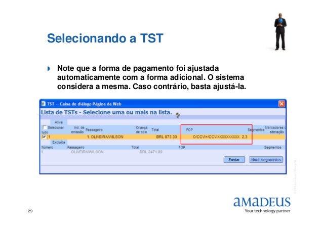 Selecionando a TST Note que a forma de pagamento foi ajustada automaticamente com a forma adicional. O sistema considera a...