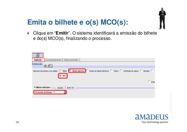 """Emita o bilhete e o(s) MCO(s): Clique em """"Emitir"""". O sistema identificará a emissão do bilhete e do(s) MCO(s), finalizando..."""