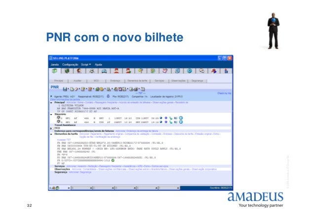 PNR com o novo bilhete ©2006AmadeusITGroupSA 32