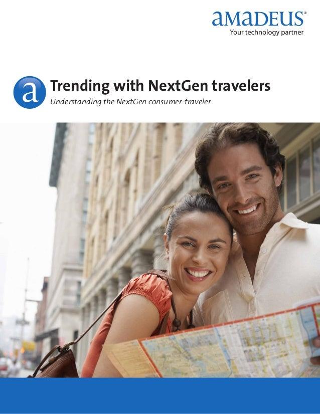 Trending with NextGen travelers Understanding the NextGen consumer-traveler