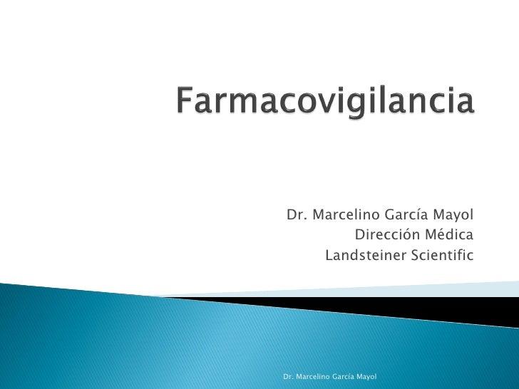 Dr. Marcelino García Mayol         Dirección Médica     Landsteiner ScientificDr. Marcelino García Mayol