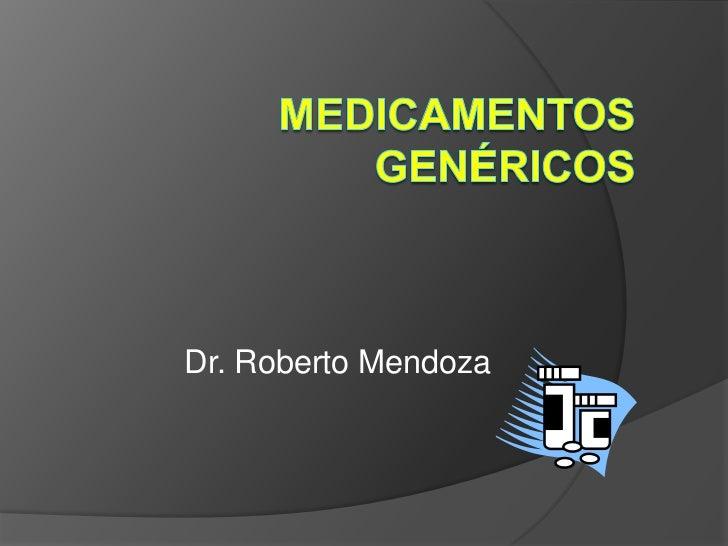 Dr. Roberto Mendoza