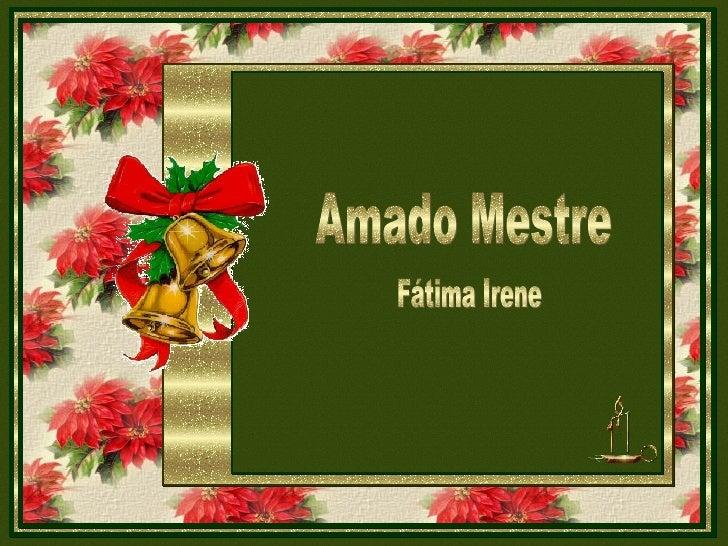 Amado Mestre Fátima Irene