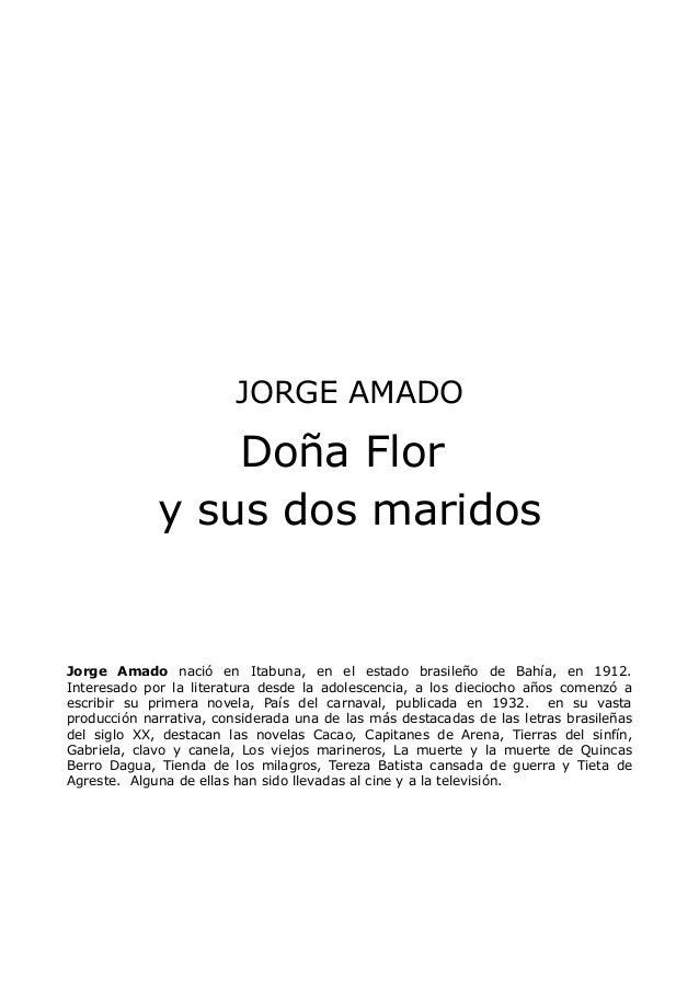 JORGE AMADO                 Doña Flor             y sus dos maridosJorge Amado nació en Itabuna, en el estado brasileño de...