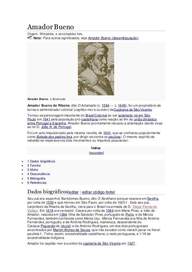 Amador Bueno Origem: Wikipédia, a enciclopédia livre. Nota: Para outros significados, veja Amador Bueno (desambiguação). A...