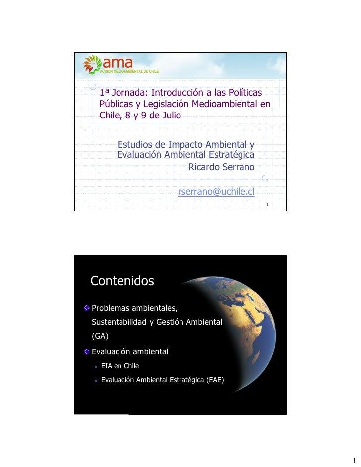 1ª Jornada: Introducción a las Políticas  Públicas y Legislación Medioambiental en  Chile, 8 y 9 de Julio       Estudios d...
