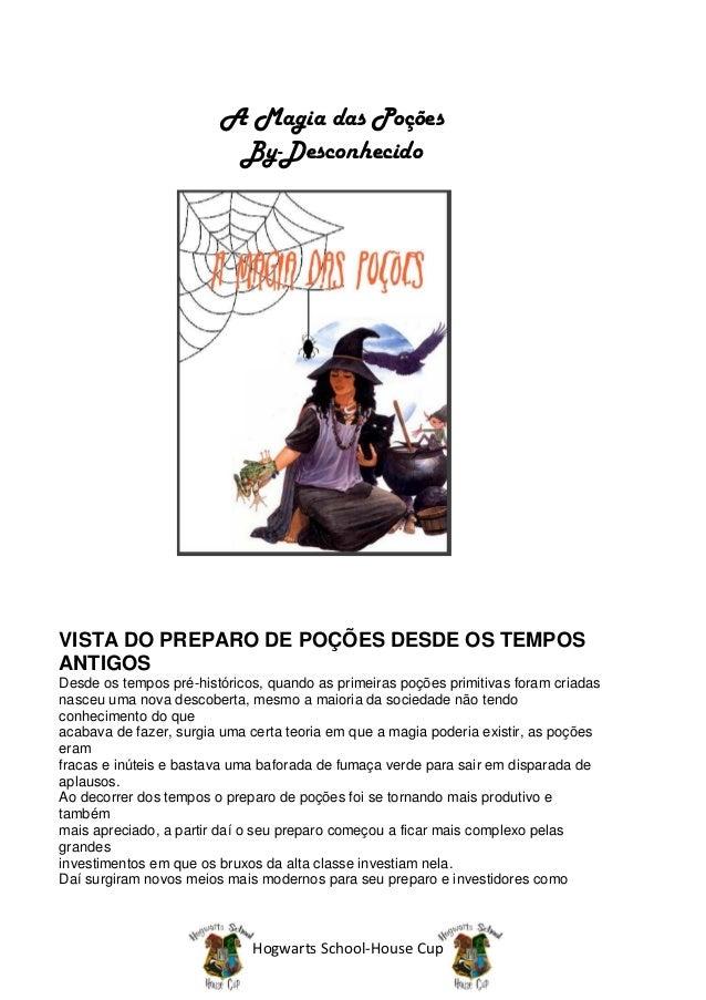 A Magia das Poções                         By-DesconhecidoVISTA DO PREPARO DE POÇÕES DESDE OS TEMPOSANTIGOSDesde os tempos...