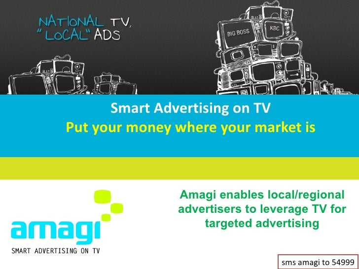 Smart Advertising on TVPut your money where your market is               Amagi enables local/regional               advert...