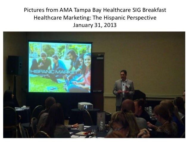 Pictures from AMA Tampa Bay Healthcare SIG Breakfast    Healthcare Marketing: The Hispanic Perspective                  Ja...