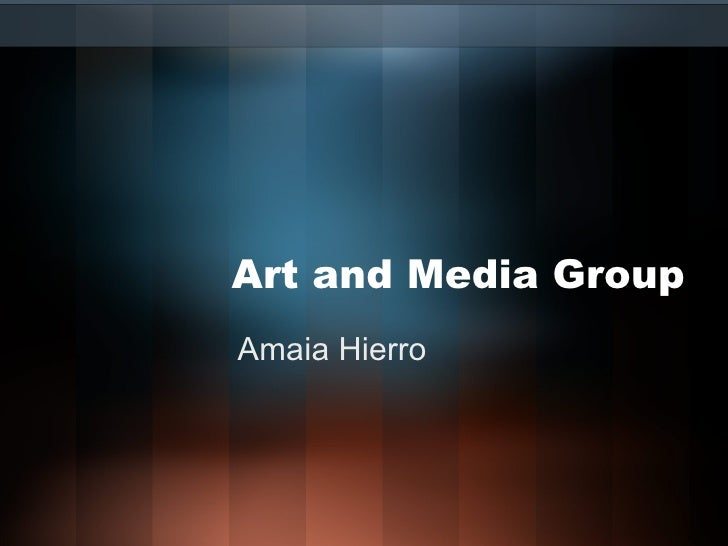 Art and Media Group Amaia Hierro