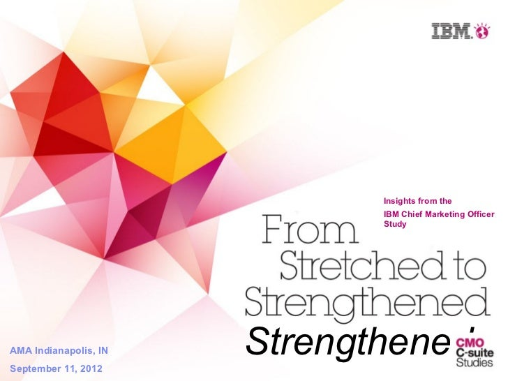 Insights from the                              IBM Chief Marketing Officer                        From  Study             ...