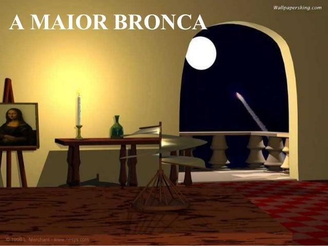 A MAIOR BRONCA