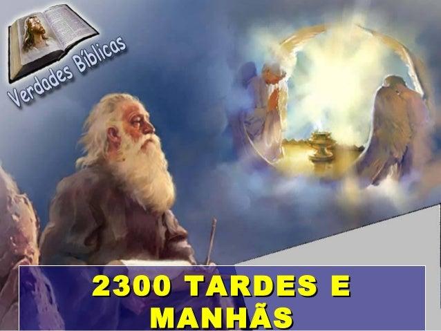 2300 TARDES E2300 TARDES E MANHÃSMANHÃS