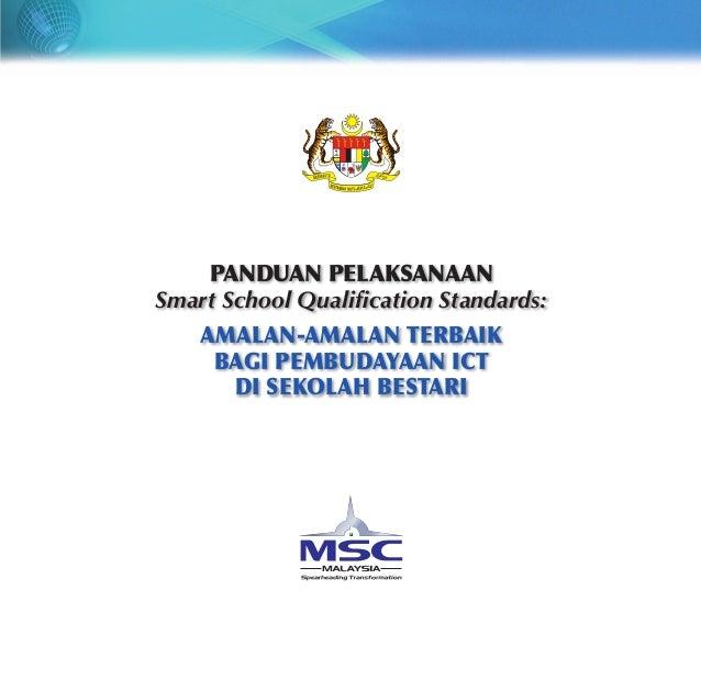 PANDUAN PELAKSANAAN Smart School Qualification Standards: AMALAN-AMALAN TERBAIK BAGI PEMBUDAYAAN ICT DI SEKOLAH BESTARI