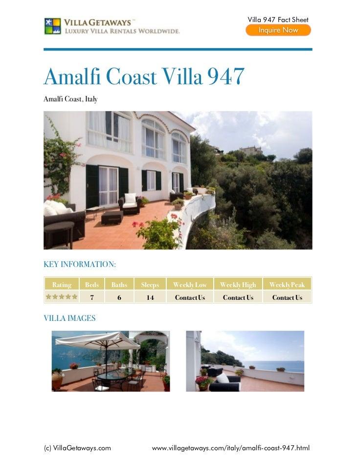 Villa 947 Fact SheetAmalfi Coast Villa 947Amalfi Coast, ItalyKEY INFORMATION:   Rating     Beds      Baths   Sleeps   Week...