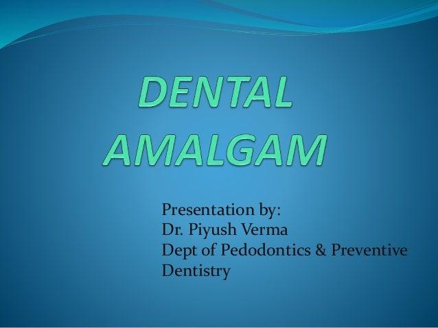 Presentation by: Dr. Piyush Verma Dept of Pedodontics & Preventive Dentistry