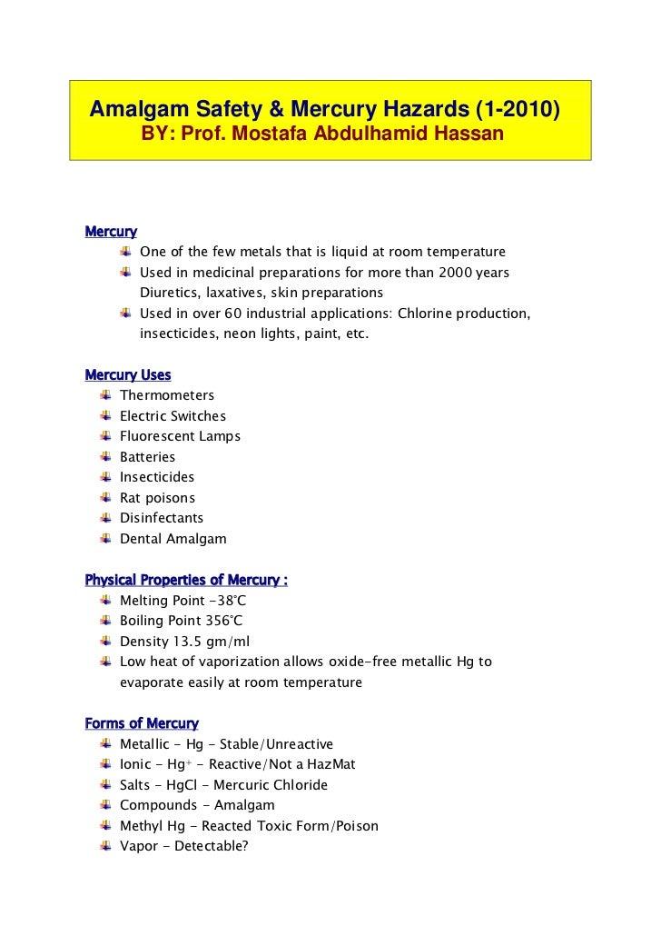 Amalgam Safety & Mercury Hazards (1-2010)          BY: Prof. Mostafa Abdulhamid HassanMercury          One of the few meta...