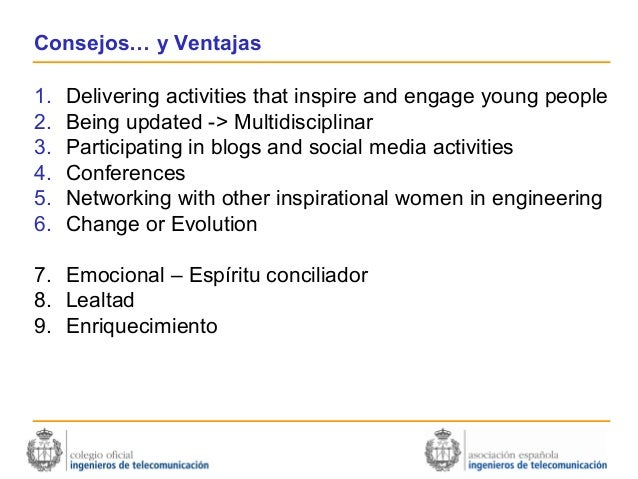 Consejos… y Ventajas1.   Delivering activities that inspire and engage young people2.   Being updated -> Multidisciplinar3...
