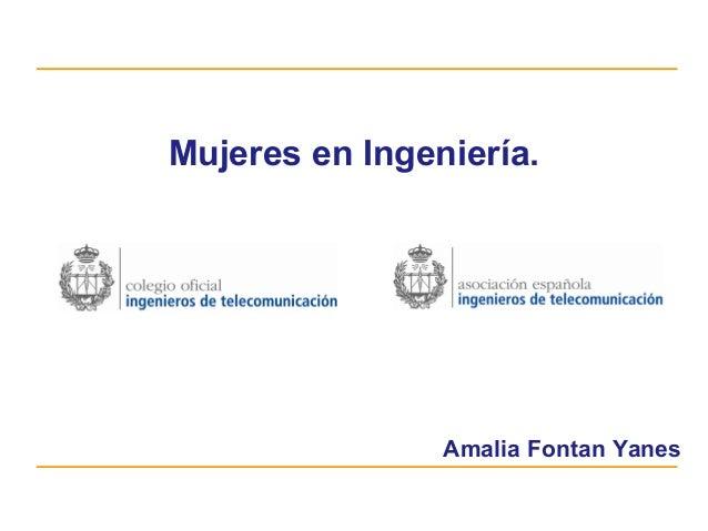 Mujeres en Ingeniería.                Amalia Fontan Yanes