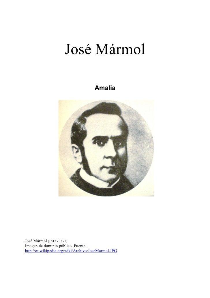 José Mármol                                      AmaliaJosé Mármol (1817 - 1871)Imagen de dominio público. Fuente:http://e...