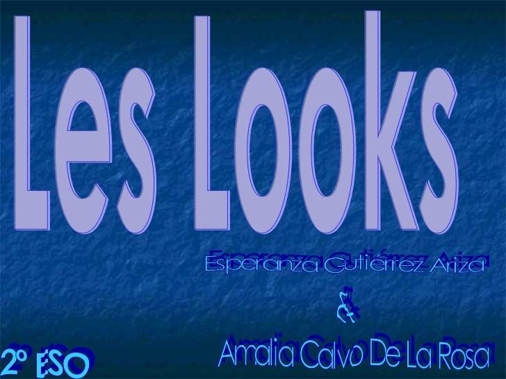 Les Looks Esperanza Gutiérrez Ariza & Amalia Calvo De La Rosa 2º ESO