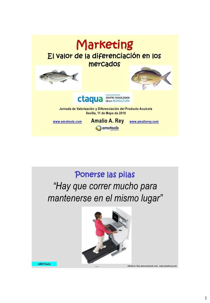 Marketing       El valor de la diferenciación en los                     mercados                   Jornada de Valorizació...
