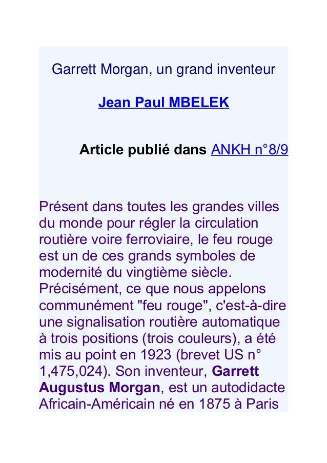Garrett Morgan, un grand inventeur         Jean Paul MBELEK      Article publié dans ANKH n°8/9Présent dans toutes les gra...