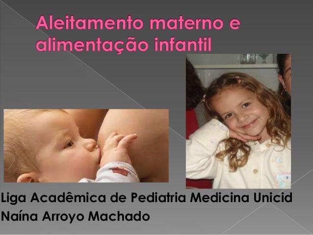 Liga Acadêmica de Pediatria Medicina Unicid Naína Arroyo Machado