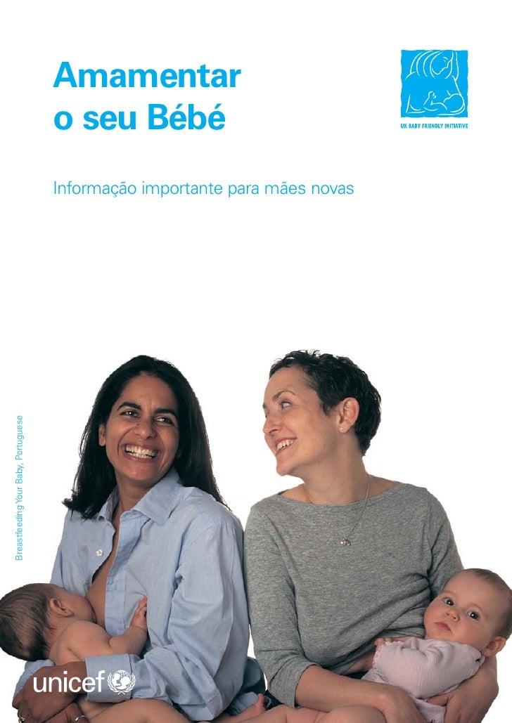 Amamentar                                       o seu Bébé                                       Informação importante par...