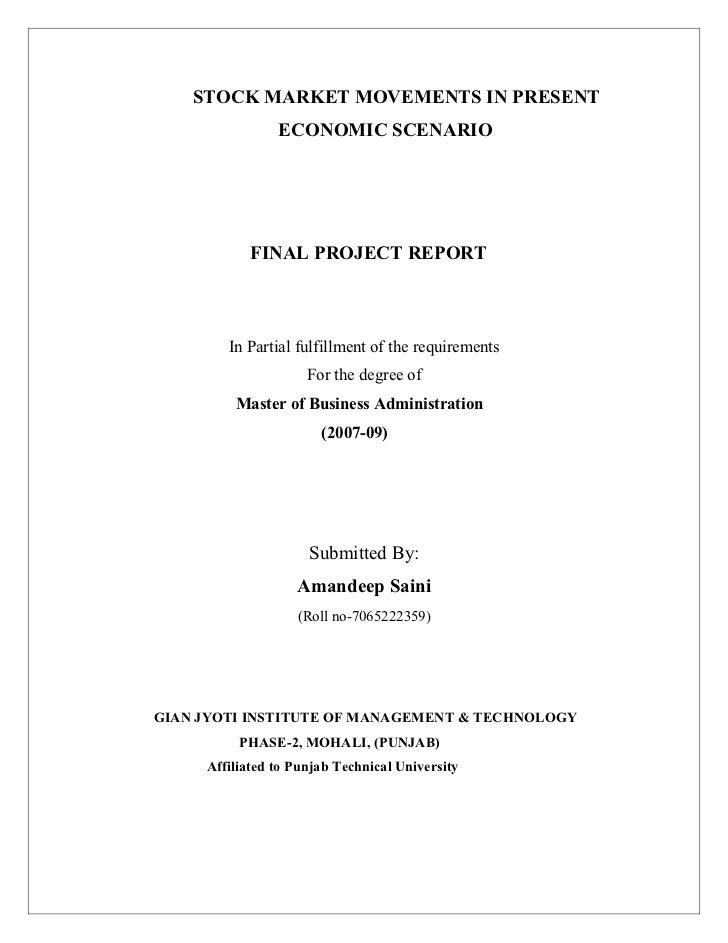 STOCK MARKET MOVEMENTS IN PRESENT                ECONOMIC SCENARIO           FINAL PROJECT REPORT        In Partial fulfil...