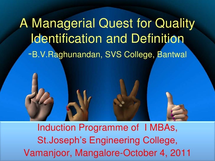 A Managerial Quest for Quality Identification and Definition-B.V.Raghunandan, SVS College, Bantwal<br />Induction Programm...