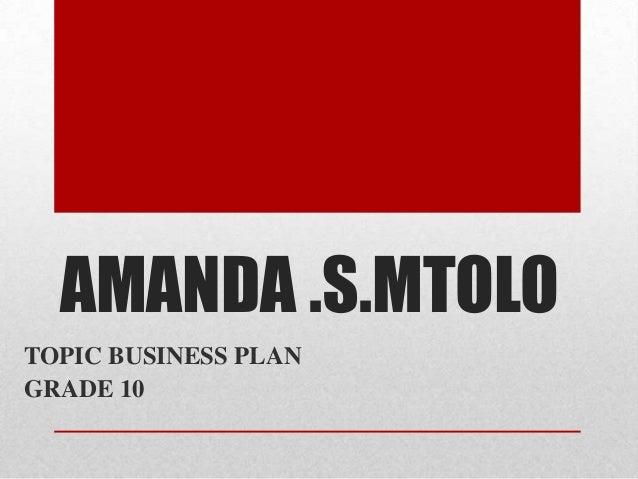 AMANDA .S.MTOLOTOPIC BUSINESS PLANGRADE 10