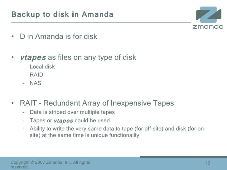 Backup to disk in Amanda <ul><li>D in Amanda is for disk  </li></ul><ul><li>vtapes  as files on any type of disk </li></ul...