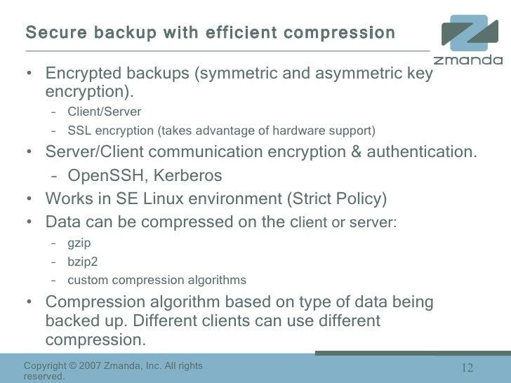 Secure backup with efficient compression <ul><li>Encrypted backups (symmetric and asymmetric key encryption). </li></ul><u...