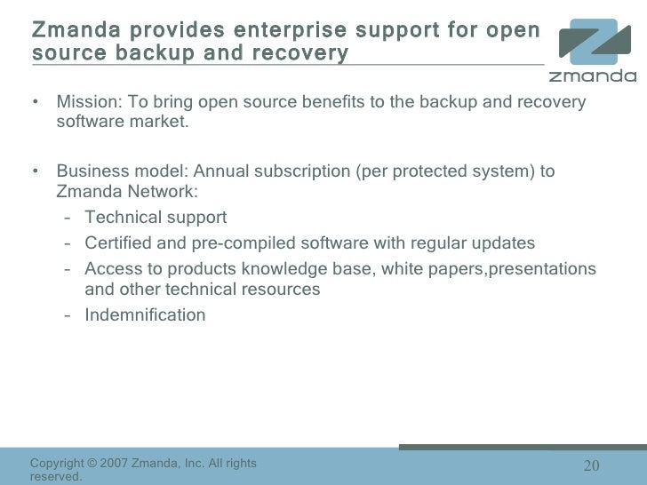 Zmanda provides enterprise support for open source backup and recovery <ul><li>Mission: To bring open source benefits to t...