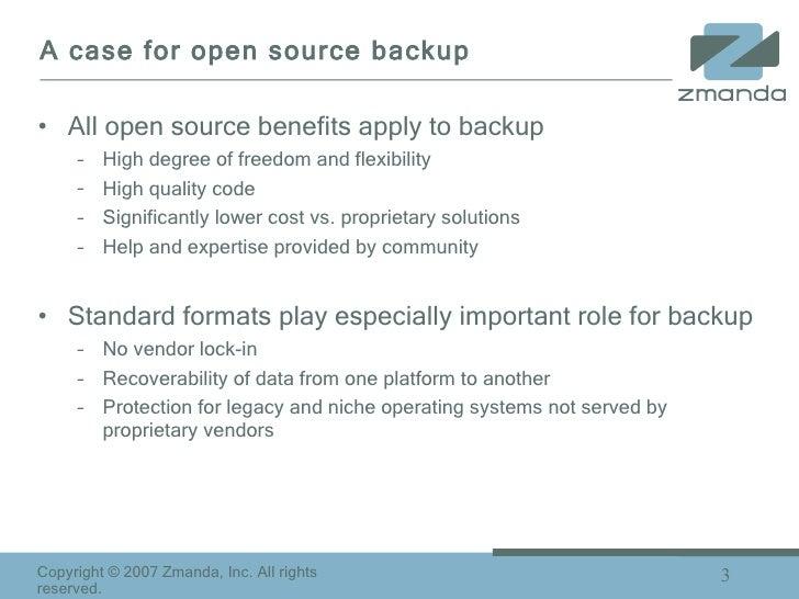 A case for open source backup <ul><li>All open source benefits apply to backup </li></ul><ul><ul><li>High degree of freedo...