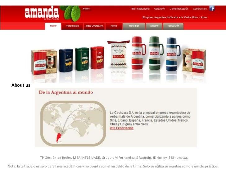About us                     TP Gestión de Redes. MBA INT12 UADE. Grupo: JM Fernandez, S Razquin, JE Huxley, S Simonetta.N...