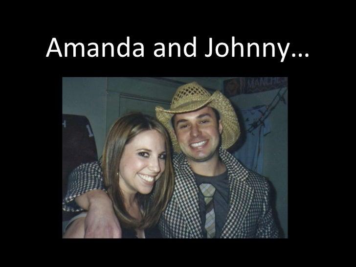 Amanda and Johnny…