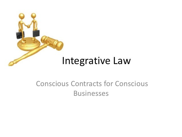 Integrative LawConscious Contracts for Conscious           Businesses
