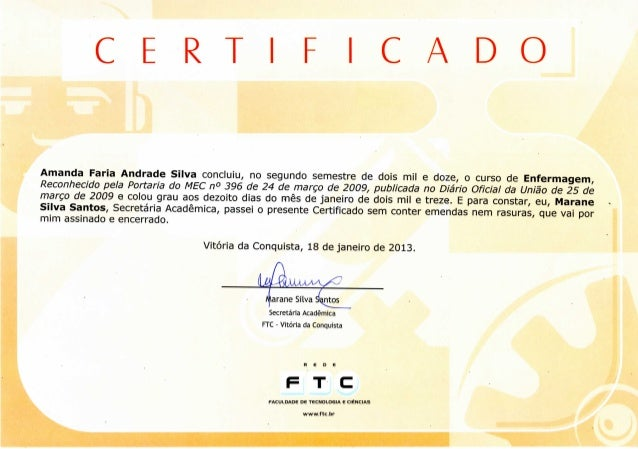 C E R T F C A D O  Amanda Faria Andrade Silva concluiu, no segundo semestre de dois mil e doze, o curso de Enfermagem,  Re...
